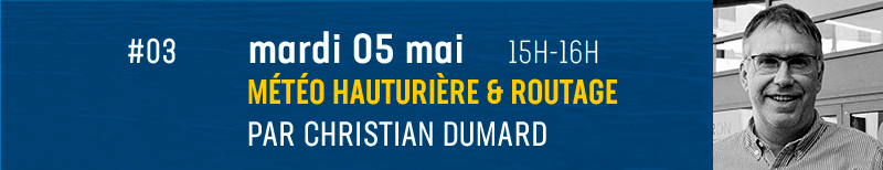 # 03 - Offshore weather and routing, by Christian Dumard Tuesday May 5 at 3 p.m.